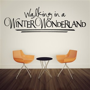 Walking in a winter wonderland - Vinyl Wall Decal - Wall Quote - Wall Decor