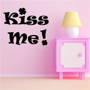 Kiss Me! - Vinyl Wall Decal - Wall Quote - Wall Decor