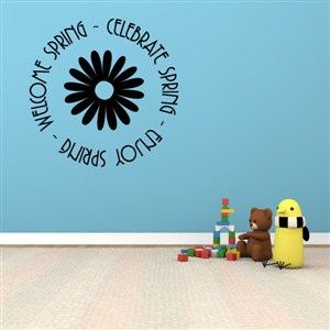 Welcome spring - Celebrate spring - Enjoy spring - Vinyl Wall Decal - Wall Quote - Wall Decor
