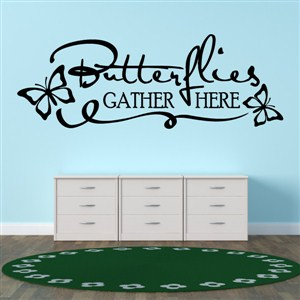 Butterflies gather here - Vinyl Wall Decal - Wall Quote - Wall Decor