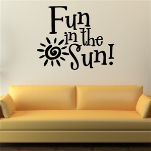 Fun in the Sun! - Vinyl Wall Decal - Wall Quote - Wall Decor