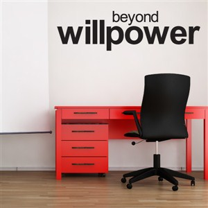 beyond willpoweor - Vinyl Wall Decal - Wall Quote - Wall Decor