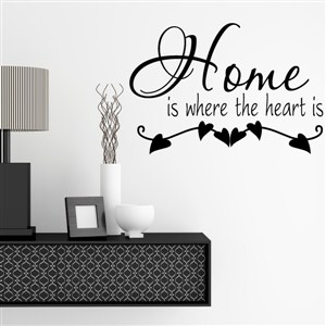 Home is where the heart is - Vinyl Wall Decal - Wall Quote - Wall Decor