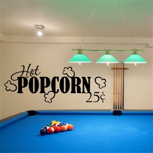 Hot popcorn 25 cents - Vinyl Wall Decal - Wall Quote - Wall Decor