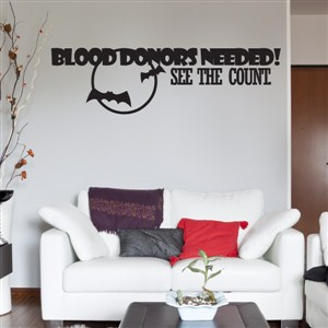 Blood donors needed! See the count - Vinyl Wall Decal - Wall Quote - Wall Decor