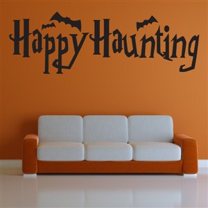 Happy Haunting - Vinyl Wall Decal - Wall Quote - Wall Decor