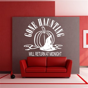 Gone haunting Will return at midnight - Vinyl Wall Decal - Wall Quote - Wall Decor