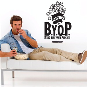 BYOP Bring your own popcorn - Vinyl Wall Decal - Wall Quote - Wall Decor