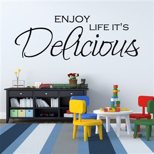 Enjoy life it's delicious - Vinyl Wall Decal - Wall Quote - Wall Decor