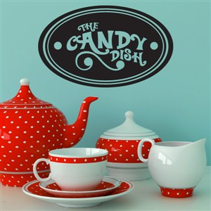 The candy dish - Vinyl Wall Decal - Wall Quote - Wall Decor