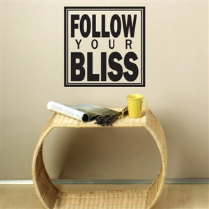 Follow your bliss - Vinyl Wall Decal - Wall Quote - Wall Decor
