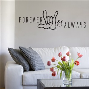 Forever & Always - Vinyl Wall Decal - Wall Quote - Wall Decor