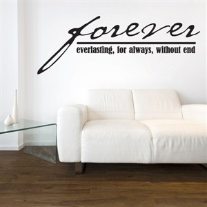 Forever everlasting, for always, without end - Vinyl Wall Decal - Wall Quote - Wall Decor