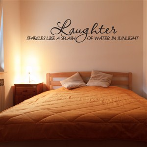 Laughter sparkles like a splash of water in sunlight - Vinyl Wall Decal - Wall Quote - Wall Decor