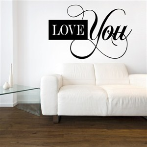 Love you - Vinyl Wall Decal - Wall Quote - Wall Decor