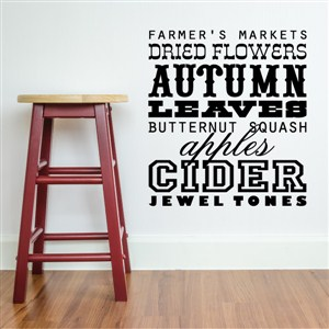 Autumn leaves dried flowers apple cider - Vinyl Wall Decal - Wall Quote - Wall Decor