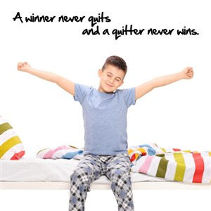 A winner never quits and a quitter never wins - Vinyl Wall Decal - Wall Quote - Wall Decor