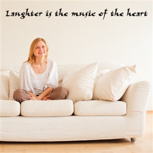 Laughter is the music of the heart - Vinyl Wall Decal - Wall Quote - Wall Decor