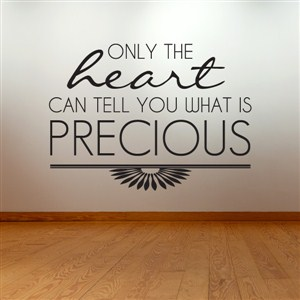 Onle the heart can tell you what is precious - Vinyl Wall Decal - Wall Quote - Wall Decor