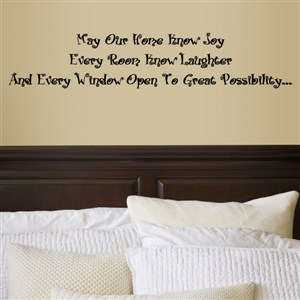 May our home know joy every room know laughter and every window open