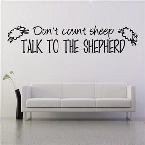 Don't count sheep talk to the shepherd