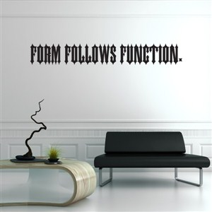 Form follows function.