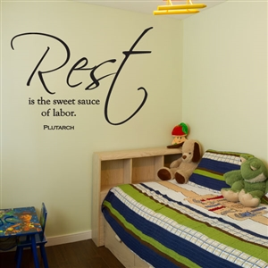 Rest is the sweet sauce of labor - Vinyl Wall Decal - Wall Quote - Wall Décor