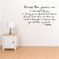 Across the years I will walk with you - Vinyl Wall Decal - Wall Quote - Wall Décor
