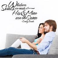 Whatever souls are made of - Emily Bronte - Vinyl Wall Decal - Wall Quote - Wall Décor