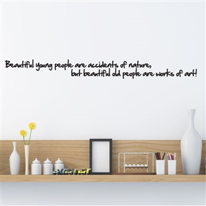 Beautiful young people are accidents - Vinyl Wall Decal - Wall Quote - Wall Décor