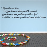 "My mother said to me, ""If you become - Vinyl Wall Decal - Wall Quote - Wall Decor"