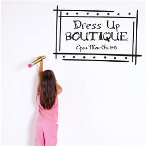Dress up boutique Open Mon-Fri 9-5 - Vinyl Wall Decal - Wall Quote - Wall Decor