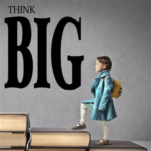 Think Big - Vinyl Wall Decal - Wall Quote - Wall Decor