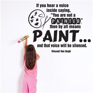 if you hear a voice inside saying, - Vincent Van Gogh - Vinyl Wall Decal - Wall Quote - Wall Decor