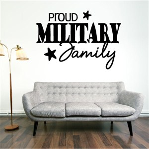 Proud Military Family - Vinyl Wall Decal - Wall Quote - Wall Decor