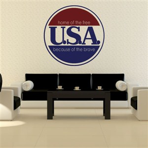 U.S.A. home of the free because of the brave - Vinyl Wall Decal - Wall Quote - Wall Decor