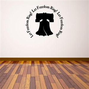 Let freedom ring! - Vinyl Wall Decal - Wall Quote - Wall Decor