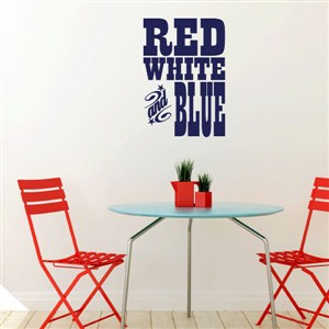 red white and blue - Vinyl Wall Decal - Wall Quote - Wall Decor