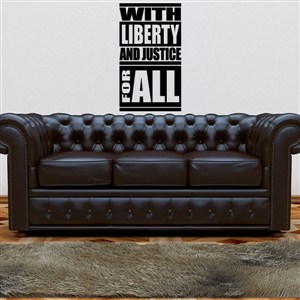 with liberty and justice for all - Vinyl Wall Decal - Wall Quote - Wall Decor