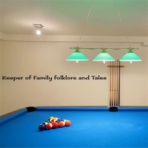 keeper of the family folklore and tales - Vinyl Wall Decal - Wall Quote - Wall Decor