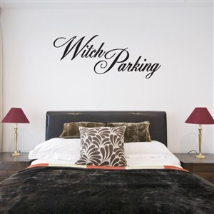witch parkings - Vinyl Wall Decal - Wall Quote - Wall Decor