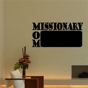 missionary mom - Vinyl Wall Decal - Wall Quote - Wall Decor