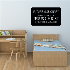Future missionary the church of jesus chris of latter-day saints - Vinyl Wall Decal - Wall Quote - Wall Decor