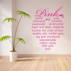 pink is pastel roses romantic whimsical passionate - Vinyl Wall Decal - Wall Quote - Wall Decor