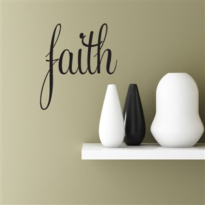 faith - Vinyl Wall Decal - Wall Quote - Wall Decor
