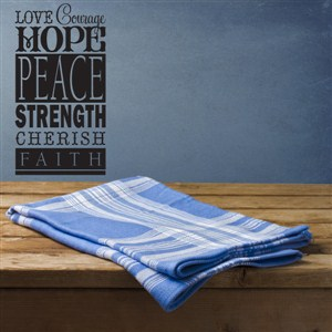 love courage hope peace strength cherish faith - Vinyl Wall Decal - Wall Quote - Wall Decor