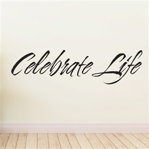 celebrate life - Vinyl Wall Decal - Wall Quote - Wall Decor