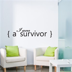 I am a survivor - Vinyl Wall Decal - Wall Quote - Wall Decor