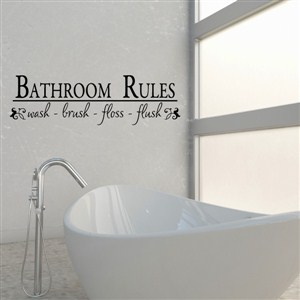 bathroom rules wash brush floss flush - Vinyl Wall Decal - Wall Quote - Wall Decor