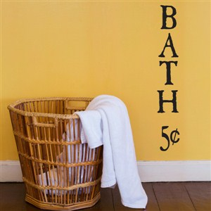 bath 5 cents - Vinyl Wall Decal - Wall Quote - Wall Decor